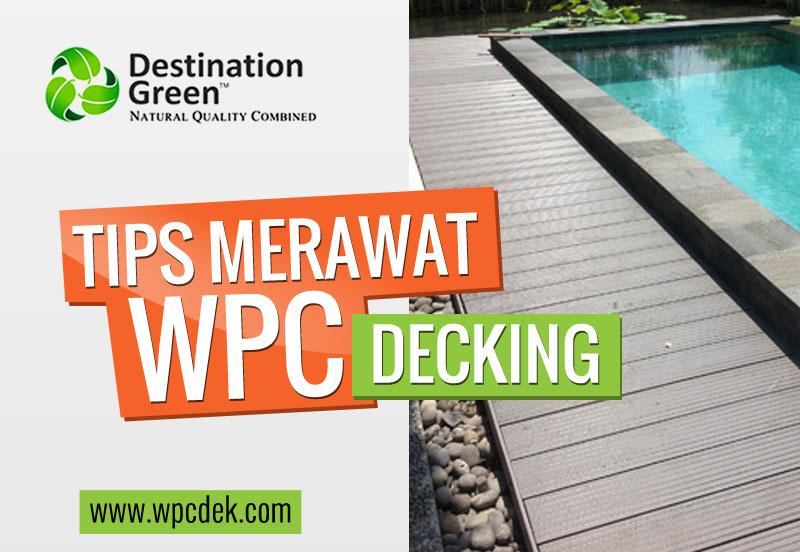 Tips : Cara Merawat Wood Plastic Composite Decking